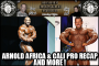 Heavy Muscle Radio (5/30/16) Arnold Classic Africa / California Pro Recap Plus ROMANO RAGES!