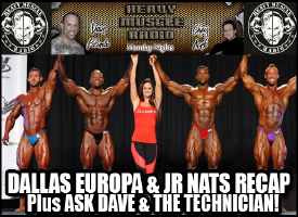 Heavy Muscle Radio (6/20/16) Dallas Europa Pro & NPC Jr Nationals Recap!