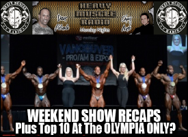 Heavy Muscle Radio (7/11/16) Weekend Recap Plus Olympia Thoughts!