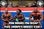 Heavy Muscle Radio (10/10/16)  IFBB Nordic Pro Recap Plus Europe's Next Big Star?