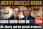 Heavy Muscle Radio (12/12/16) Life, Liberty & The Pursuit Of Muscle!