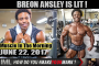 BREON ANSLEY IS LIT!- Muscle In The Morning June 22,  2017