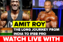 Amit Roy Interview: The Long Journey from India to IFBB Pro