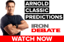 Arnold Classic 2017 Predictions: Iron Debate (Powered by Quest Nutrition)