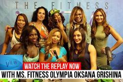 The Fitness View with Ms. Fitness Olympia Oksana Grishina!