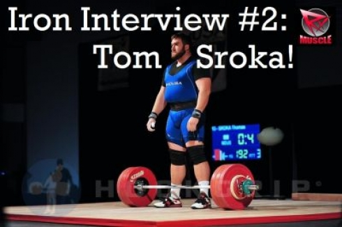 Iron Interview #2: Tom Sroka!