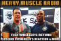 Heavy Muscle Radio (4/17/17) Flex Wheeler's Return, Bob Cicherillo's reaction and more!