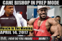 CANE BISHOP IN PREP MODE! - Muscle In The Morning April 14, 2017