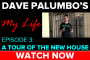 Dave Palumbo's 'My Life' (Episode 3): Tour of the New House