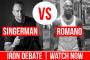 Singerman vs Romano! Iron Debate