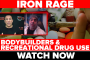 Recreational Drug Use in Bodybuilders : Iron Rage on RXMuscle.com